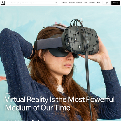 Virtual Reality Is the Most Powerful Artistic Medium of Our Time