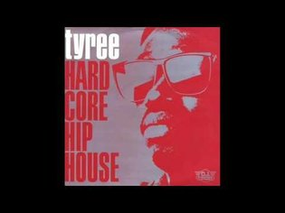 Tyree - Hardcore Hiphouse