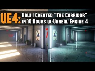 """UE4: Workflow Tutorial - How I Created """"The Corridor"""" Environment in 10 Hours with Unreal Engine 4"""