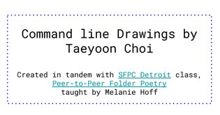 Command line Drawings by Taeyoon Choi