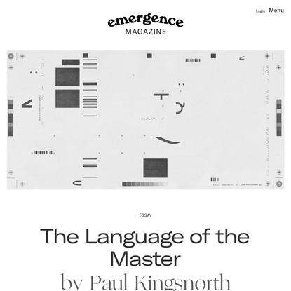 The Language of the Master - Emergence Magazine