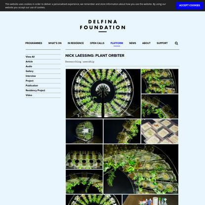 Nick Laessing: Plant Orbiter - Delfina Foundation