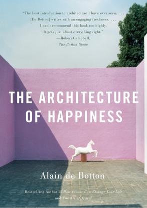 Alain de Botton: The Architecture of Happiness