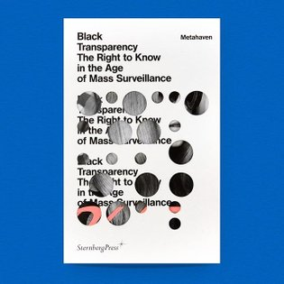 Back in Stock! Black Transparency: The Right to Know in the Age of Mass Surveillance / Available at www.draw-down.com / Desi...