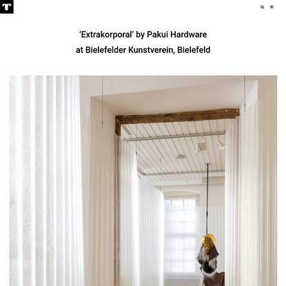 'Extrakorporal' by Pakui Hardware at Bielefelder Kunstverein, Bielefeld - Tzvetnik