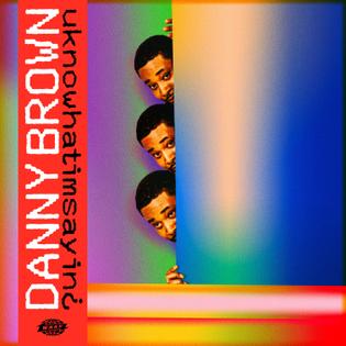 Danny Brown — uknowwhatimsayin¿ (2019)