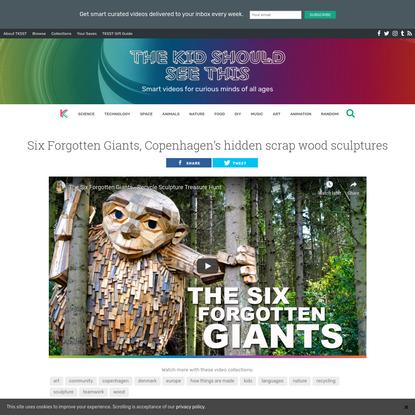 Six Forgotten Giants, Copenhagen's hidden scrap wood sculptures | The Kid Should See This