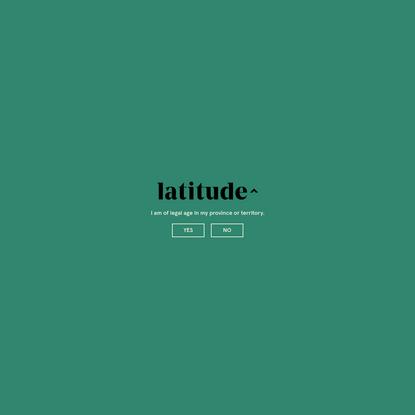 Latitude - History of Cannabis