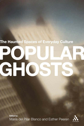 maria-del-pilar-blanco-popular-ghosts-the-haunted-spaces-of-everyday-culture-1.pdf
