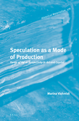 marina-vishmidt-speculation-as-a-mode-of-production-forms-of-value-subjectivity-in-art-and-capital.pdf