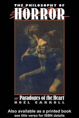 noel-carroll-the-philosophy-of-horror-or-paradoxes-of-the-heart.pdf