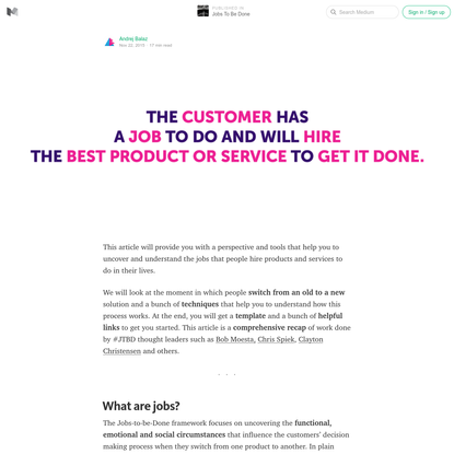 Uncovering the jobs that customers hire products and services to do - Jobs To Be Done