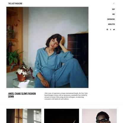 THE LAST MAGAZINE - The Last Magazine celebrates the next generation of art, fashion, music, and culture.