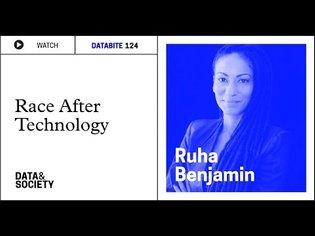 Databite No. 124: Race After Technology | Ruha Benjamin