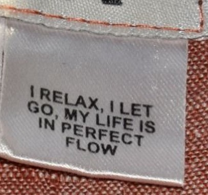 I RELAX, I LET GO, MY LIFE IS IN PERFECT FLOW