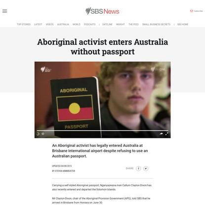 Aboriginal activist enters Australia without passport