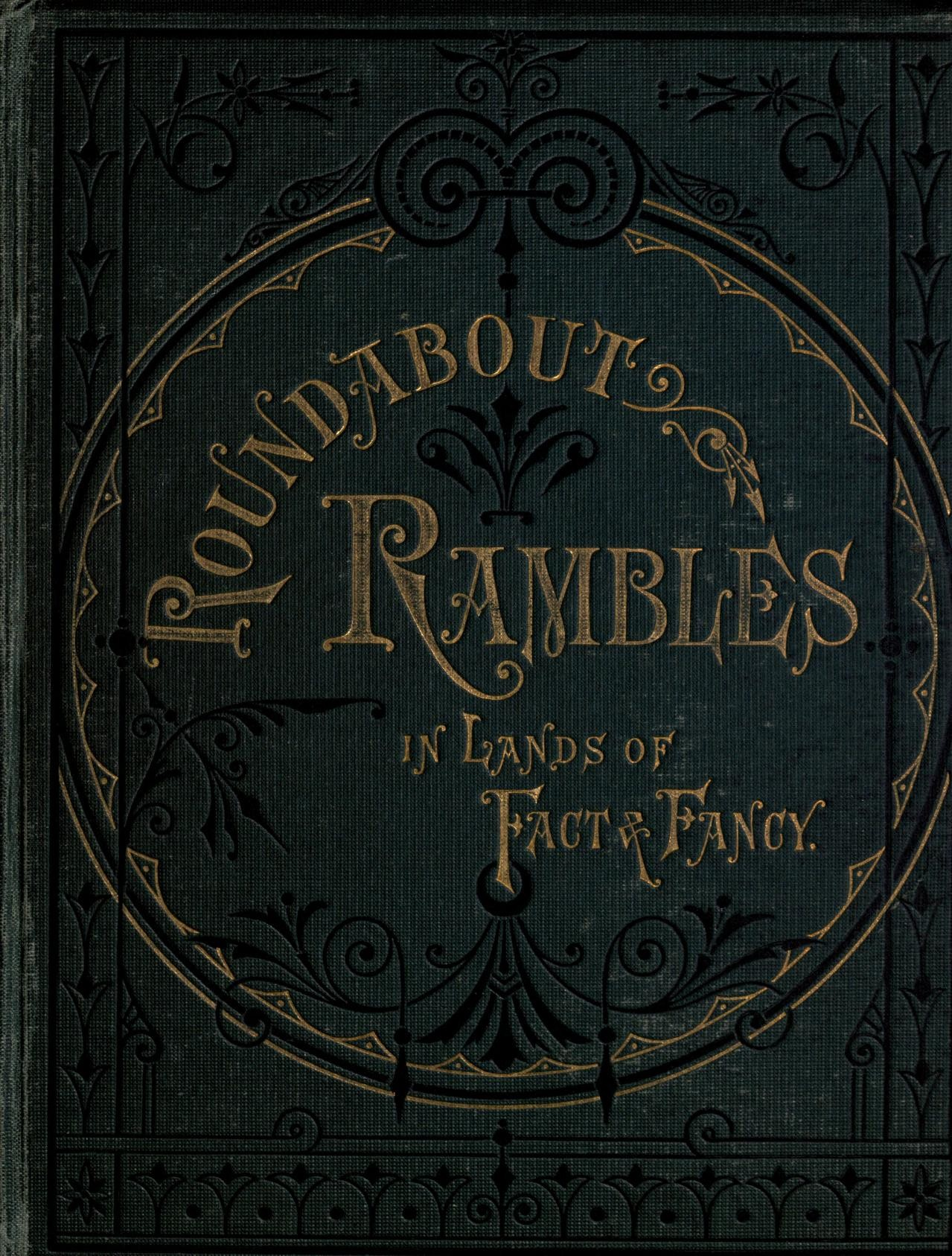 round-about_rambles_in_lands_of_fact_and_fancy-_djvu_pg_001.jpg
