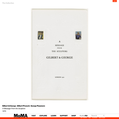Gilbert & George, Gilbert Proesch, George Passmore. A Message From the Sculptors. 1970 | MoMA
