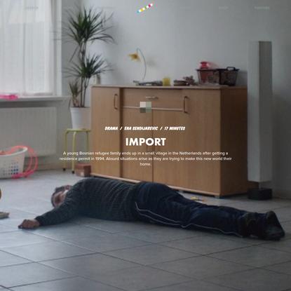 Import by Ena Sendijarevic | Short Film | Short of the Week