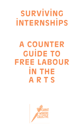 Surviving Internships a counter guide to free labour in te arts