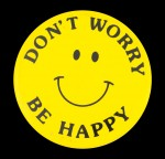 sm-dont-worry-be-happy-button_busy_beaver_button_museum.png?itok=1slkc5vi