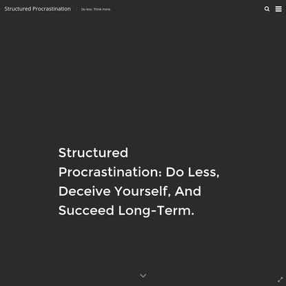 Structured Procrastination: Do Less & Deceive Yourself