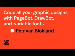 Code All Your Graphic Designs with PageBot, DrawBot and Variation Fonts - Petr van Blokland - ATypI