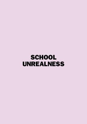 School Unrealness