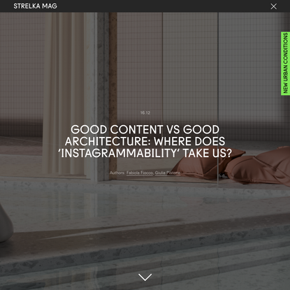 Good Content vs Good Architecture: Where Does 'Instagrammability' Take Us?