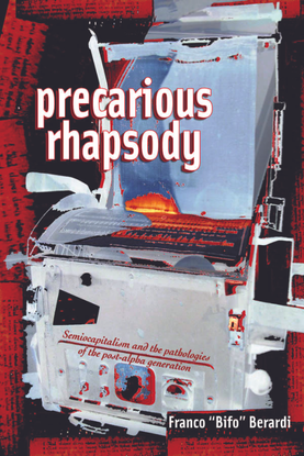 berardi-precarious-rhapsody-semiocapitalism-and-the-pathologies-of-the-postalpha-generation-1.pdf