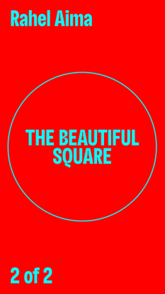 "Manuel Override, Rahel Aima, ""The Beautiful Square"", 2019"