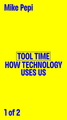 "Manual Override, Mike Pepi, ""Tool Time: How Technology Uses Us"", 2019"