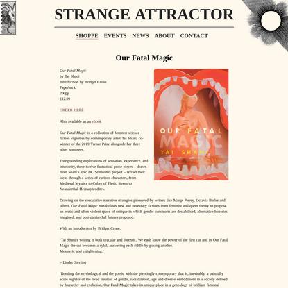 Our Fatal Magic | Strange Attractor