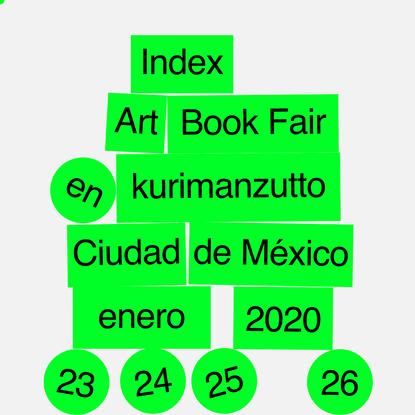 Index Art Book Fair @ kurimanzutto - Mexico city - January 2020 - 23 24 25 26