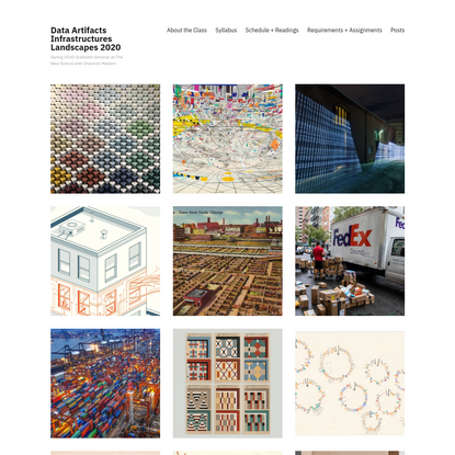 Data Artifacts Infrastructures Landscapes 2020 - Spring 2020 Graduate Seminar at The New School with Shannon Mattern