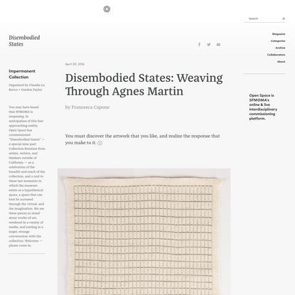 Disembodied States: Weaving Through Agnes Martin