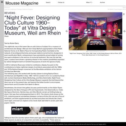 """Night Fever: Designing Club Culture 1960-Today"" at Vitra Design Museum, Weil am Rhein"