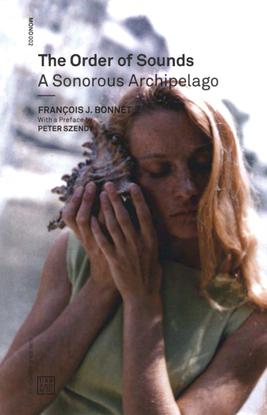 franc-ois-j.-bonnet_-peter-szendy_-robin-mackay-the-order-of-sounds_-a-sonorous-archipelago-urbanomic-2016-.pdf