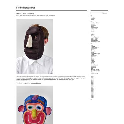 "Studio Bertjan Pot "" Blog Archive "" Masks | 2010 - ongoing"