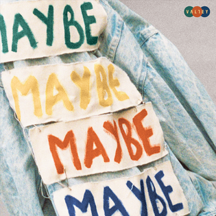 Maybe - Valley