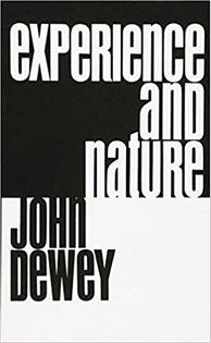 Experience and Nature, John Dewey