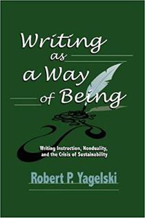 Writing As a Way of Being, Richard Yagelski