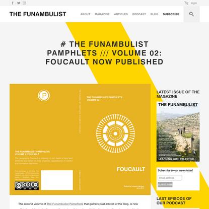 # THE FUNAMBULIST PAMPHLETS /// Volume 02: FOUCAULT Now Published - THE FUNAMBULIST MAGAZINE