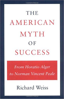 The American Myth of Success, Richard Weiss