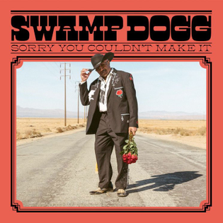 swamp-dogg-sorry-you-couldnt-make-it.jpg