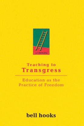 bell-hooks-teaching-to-transgress-education-as-the-practice-of-freedom-1.pdf