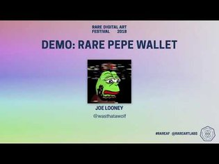 R.A.R.E: DIGITAL ART FEST 2018 - RARE PEPE WALLET with Joe Looney