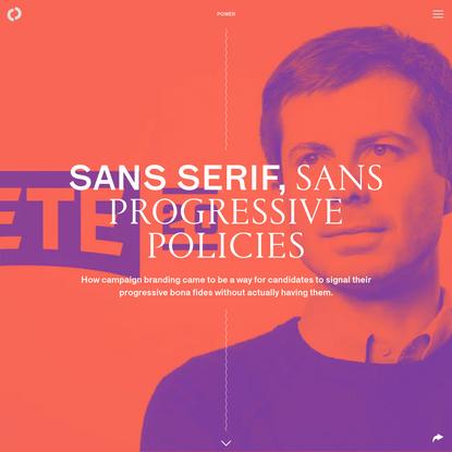 Sans serif, sans progressive policies