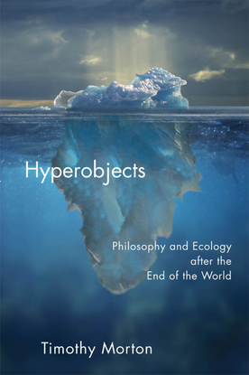 Timothy-Morton-Hyperobjects_-Philosophy-and-Ecology-after-the-End-of-the-World-University-of-Minnesota-Press-2013-.pdf