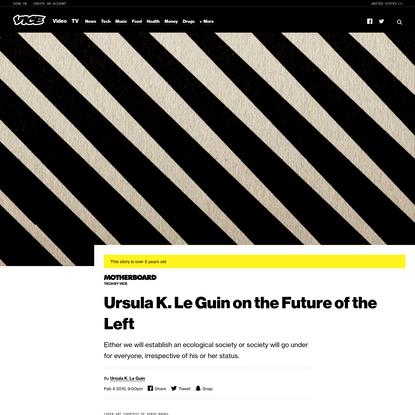 Ursula K. Le Guin on the Future of the Left